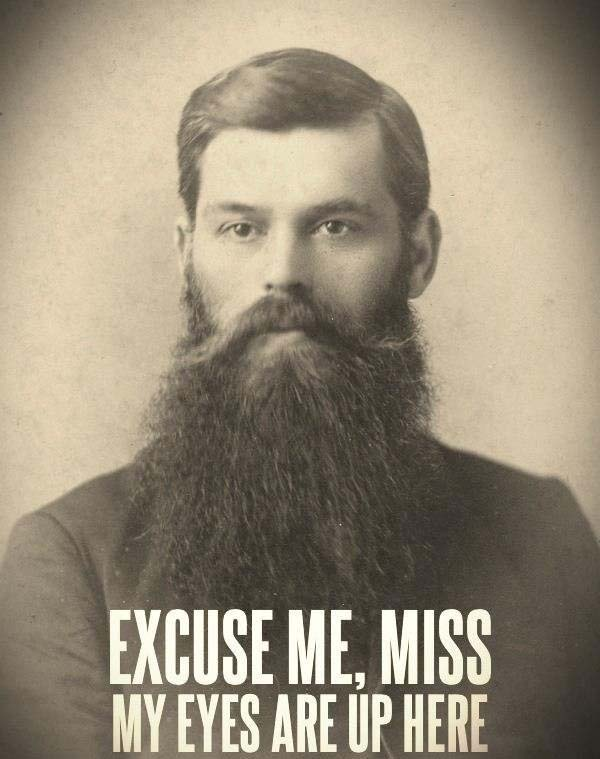 Men with beards are everywhere.